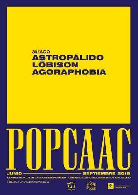 Concierto: Astropálido, Lõbison y Agoraphobia en Pop CAAC Sevilla 2018