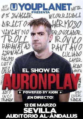 El Show de Auronplay en Fibes Sevilla (marzo 2016)