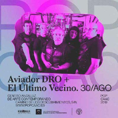 Cartel del concierto de Aviador Dro y El Último Vecino en Pop CAAC Sevilla 2019