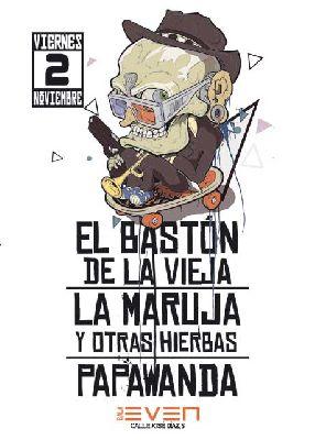 Concierto: El Bastón de la Vieja, Papawanda en la Sala Even Sevilla 2018