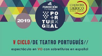 Cartel del quinto Ciclo de Teatro Portugués en La Fundición Sevilla 2019