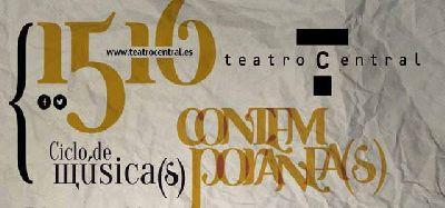 Ciclo de Música Contemporánea 2016 del Teatro Central de Sevilla