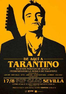 Concierto: De aquí a Tarantino en Pop CAAC Sevilla 2018