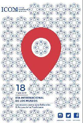 Cartel del Día Internacional de los Museos 2019 Los museos como ejes culturales: El futuro de la tradición