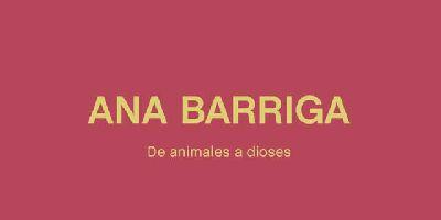 Cartel de la exposición Ana Barriga. De animales a dioses