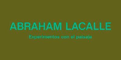 Cartel de la exposición Abraham Lacalle. Experimentos con el paisaje en el CAAC de Sevilla 2021