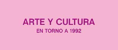 Exposición: Arte y cultura en torno a 1992 en el CAAC de Sevilla