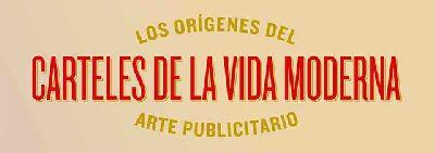 Cartel de la exposición Carteles de la vida moderna en CaixaForum Sevilla
