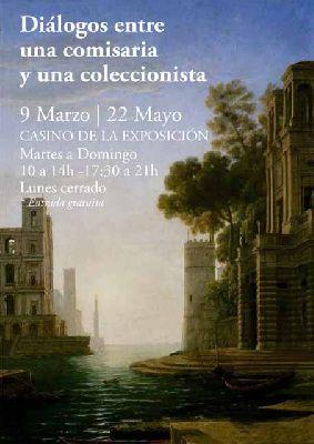 Exposición: Diálogos entre una Comisaria y una coleccionista en Casino Exposición Sevilla