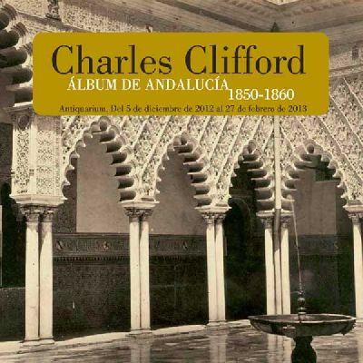 Exposición: Álbum de Andalucía de Clifford en el Antiquarium
