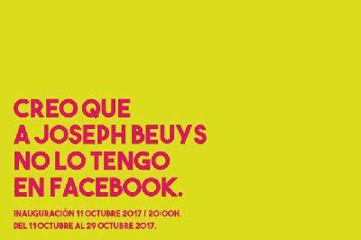 Exposición: Creo que a Josep Beuys no lo tengo en Facebook en Sevilla