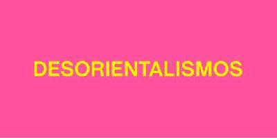 Cartel de la exposición Desorientalismos