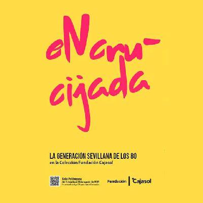 Cartel de la exposición Encrucijada. La generación sevillana de los 80 en la Colección Cajasol