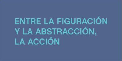 Exposición: Entre la figuración y la abstracción, la acción en el CAAC Sevilla