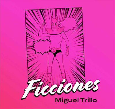Cartel de la exposición Ficciones de Miguel Trillo