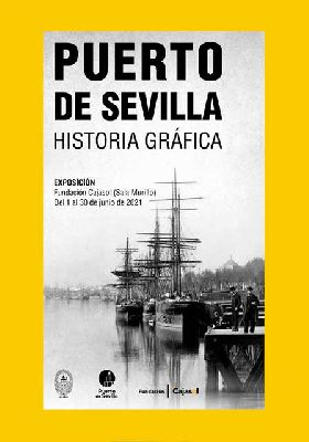 Cartel de la exposición Historia gráfica del Puerto de Sevilla
