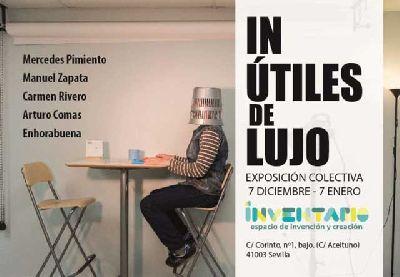 Exposición: In-útiles de lujo en el espacio Inventario de Sevilla 2018