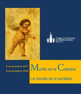 Exposición: Murillo, la mirada de la santidad en la Catedral de Sevilla