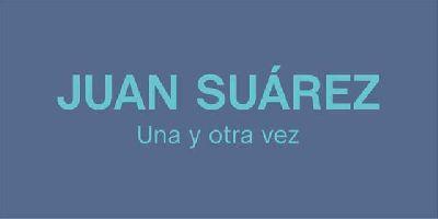 Cartel de la exposición Una y otra vez de Juan Suárez
