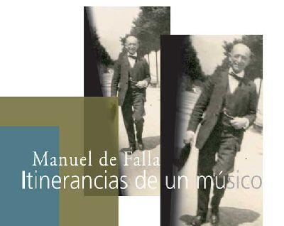 Exposición: Manuel de Falla: itinerancias de un músico en el Alcázar de Sevilla