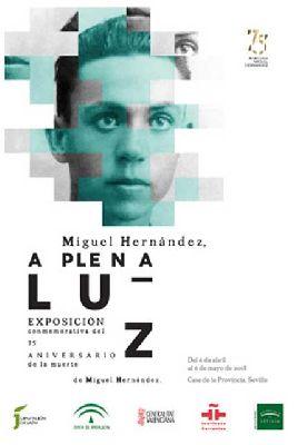Exposición: Miguel Hernández, a plena luz en la Casa de la Provincia Sevilla
