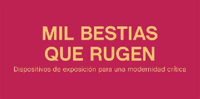 Exposición: Mil bestias que rugen en el CAAC de Sevilla
