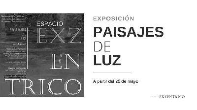 Cartel de la exposición Paisajes de luz en el Espacio EXZéntrico de Sevilla 2021