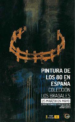 Exposición: Pintura de los 80 en España. Colección Los Bragales en Casino Exposición Sevilla
