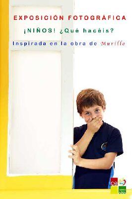 Exposición: ¡Niños! ¿Qué hacéis? en el Colegio Santa Ana de Sevilla
