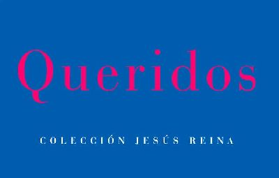 Cartel de la exposición temporal Queridos. Colección Jesús Reina