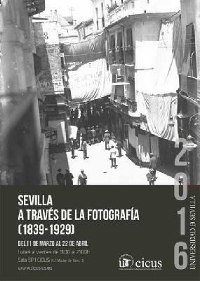 Exposición: Sevilla a través de la fotografía (1839-1929) en el CICUS Sevilla