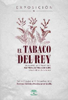 Exposición: El Tabaco del Rey en el Archivo Histórico Provincial de Sevilla