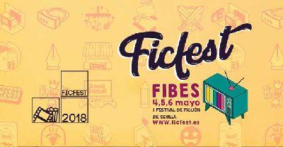 Ficfest, I Festival de Ficción de Sevilla en Fibes 2018