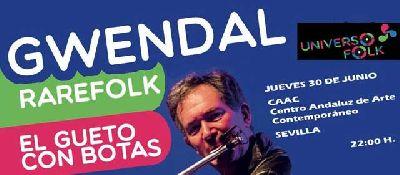 Concierto: Gwendal, Rarefolk y El Gueto con Botas en el CAAC de Sevilla