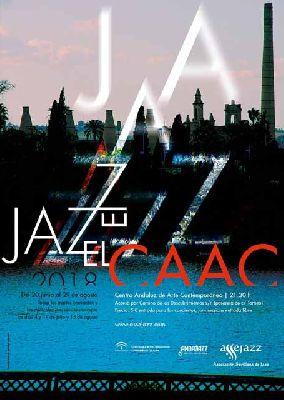Conciertos: ciclo de jazz en el CAAC Sevilla (verano 2018)