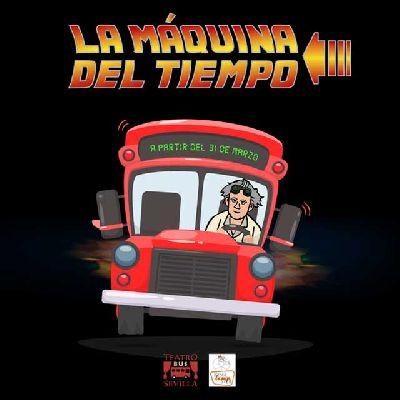 Visitas La máquina del tiempo de Teatro Bus Sevilla
