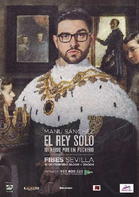 Humor: El rey solo de Manu Sánchez en Fibes Sevilla