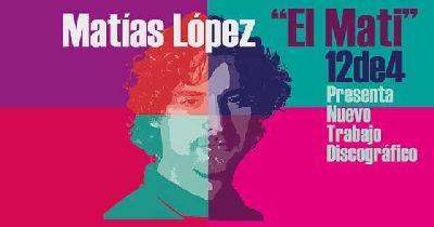 Cartel de Matías López El Mati presenta 12de4