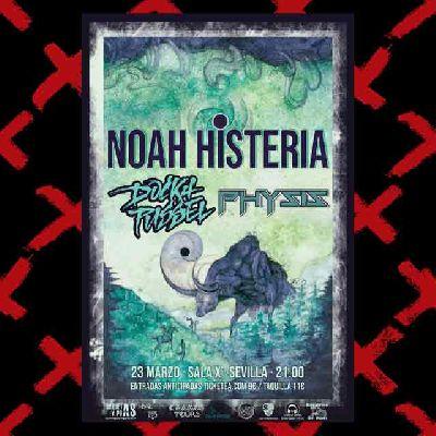 Cartel del concierto de Noah Histeria, Docka Pussel y Physis en la Sala X de Sevilla