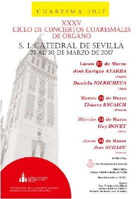 Conciertos de Órgano Ciclo Cuaresmal 2017 Catedral de Sevilla