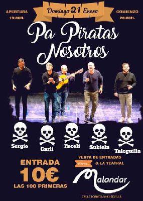 Carnaval: Pa' piratas nosotros en Malandar Sevilla (enero 2018)