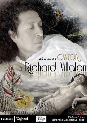 Concierto: Richard Villalón Oficio: cantor en Cajasol Sevilla