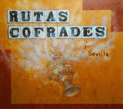 Programación de Rutas Cofrades por Sevilla (abril 2017)