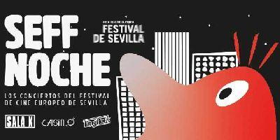 Cartel de SEFF Noche 2019 los conciertos del XVI Festival de Cine Europeo de Sevilla