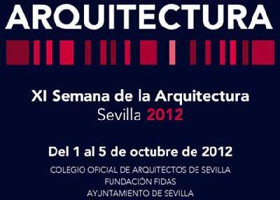 XI Semana de la Arquitectura 2012 de Sevilla