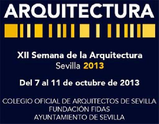XII Semana de la Arquitectura 2013 de Sevilla