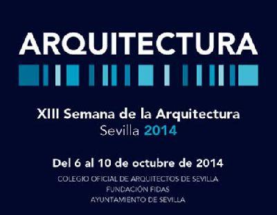 XIII Semana de la Arquitectura 2014 de Sevilla
