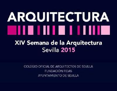 XIV Semana de la Arquitectura 2015 de Sevilla