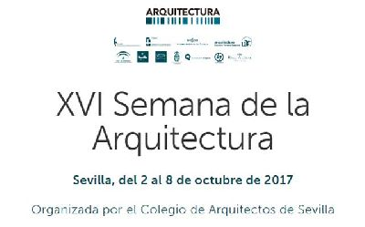 XVI Semana de la Arquitectura 2017 de Sevilla