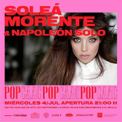 Concierto: Soleá Morente y Napoleón Solo en Pop CAAC Sevilla 2018